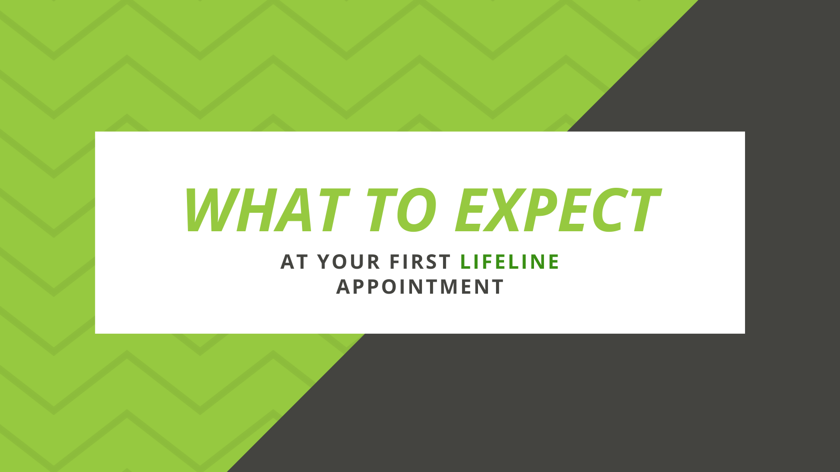 First Lifeline Appointment