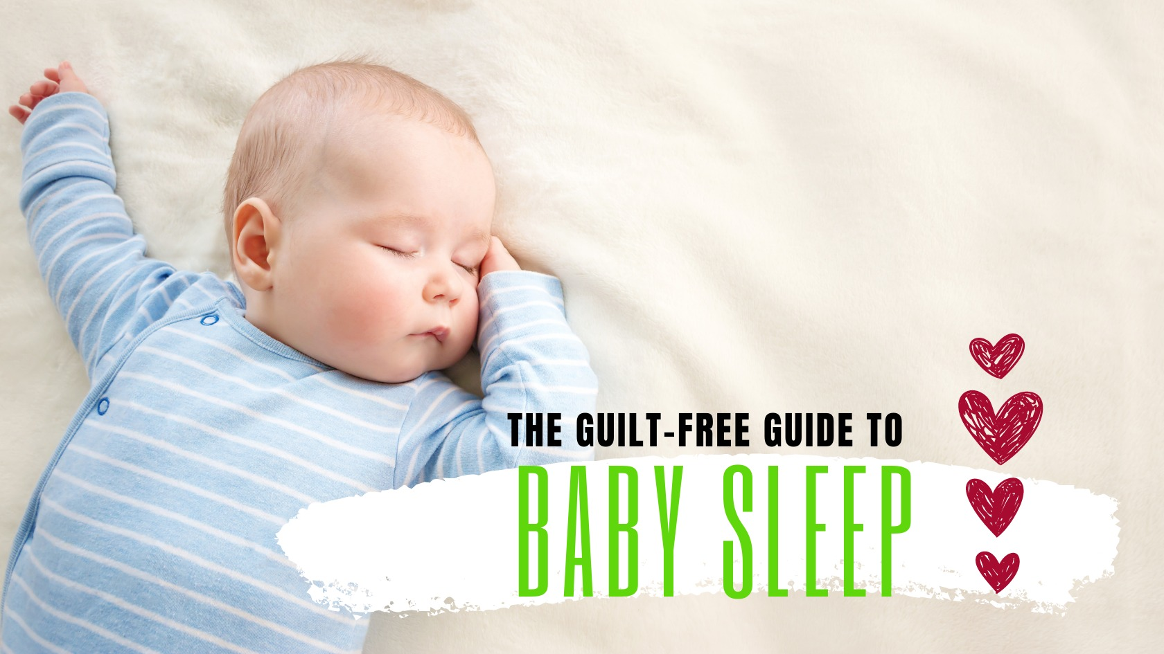 Guilt-free guide to baby sleep