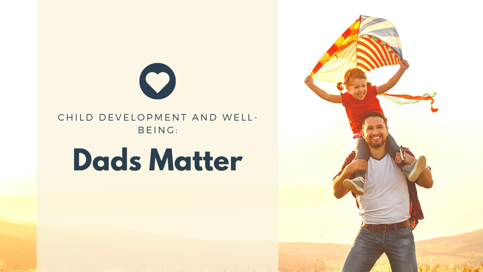 Child Development and Well-Being: Dads matter