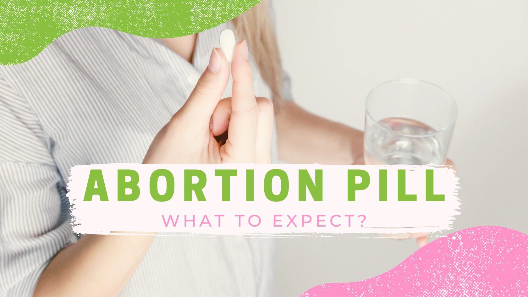 Abortion Pill what to expect